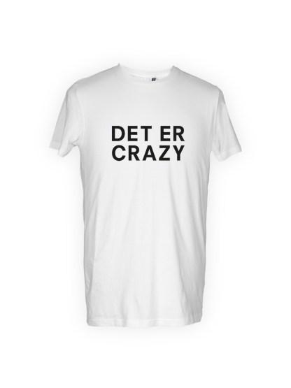 hvid herre T-shirt med tryk - det er crazy