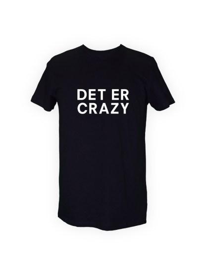sort herre T-shirt med tryk - DET ER CRAZY