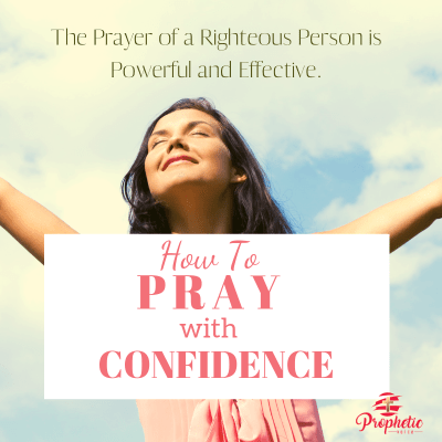 How to Pray with Confidence (Part 1)