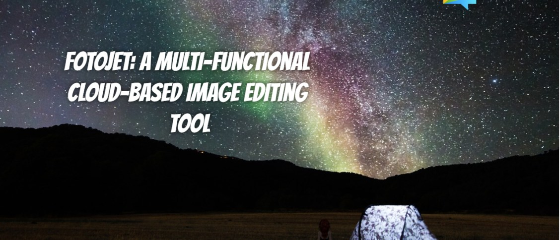 FotoJet_ A Multi-functional Cloud-based Image Editing Tool