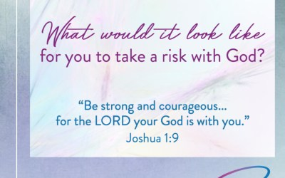 What If You Took A Risk With God?