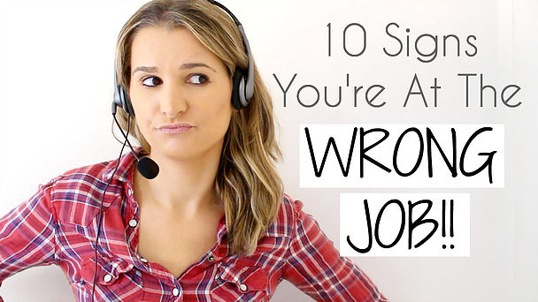 10 Signs You're At The Wrong Job