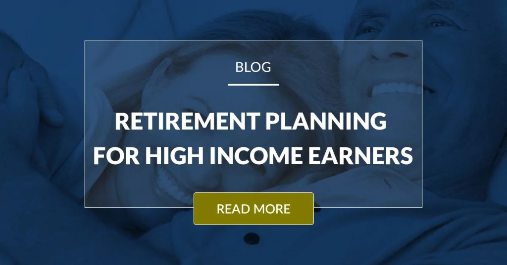 Retirement Planning For High Income Earners