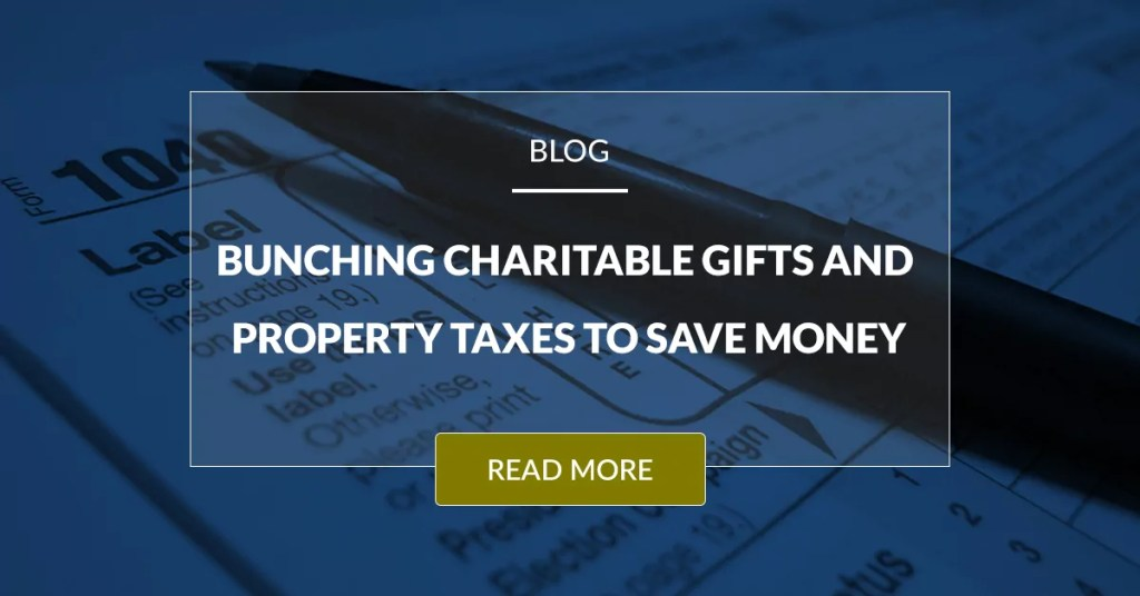 Bunching Caritable Gifts And Property Taxes To Save Money