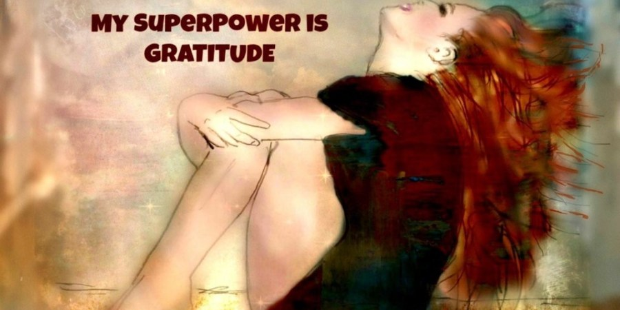 Gratitude-girl-superpower-blogchatter-dailychatter-ultimate-blog-challenge