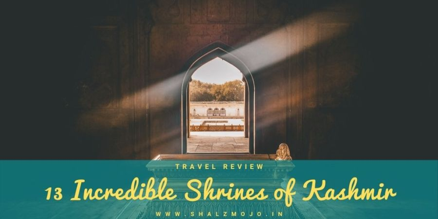 Shrines from Kashmir Valley- Travel blog- guest blogger- she travels- solo female traveler - srinagar - gulmarg