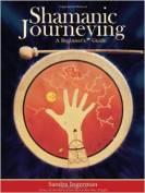Shamanic Journeying by Sandra Ingerman