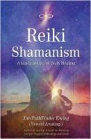Reiki Shamanism by Jim PathFinder Ewing