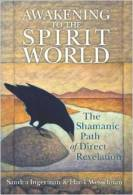 Awakening to the Spirit World by Ingerman Wesselmen