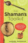 The Shaman's Toolkit by Sandra Ingerman