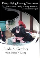 Demystifying Hmong Shamanism by Linda Gerdner