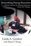 Demystifying Hmong Shamanism by Linda Gerdner