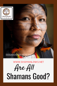 Are All Shamans Good?