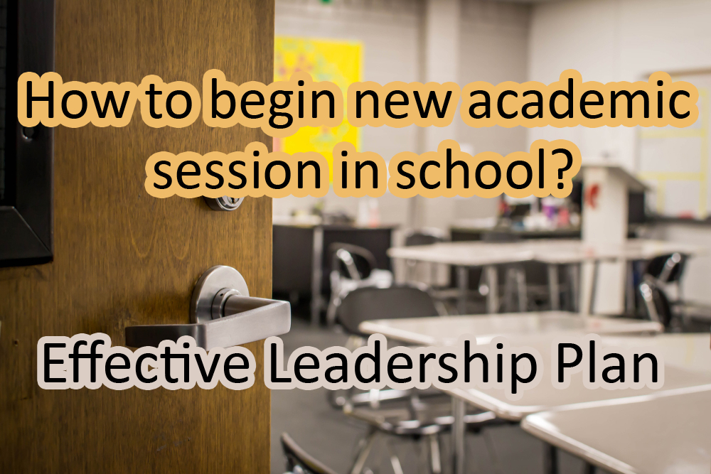 How to begin new academic session in school Effective Leadership Plan