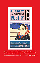 Cover of The Best American Poetry 2005, edited by Paul Muldoon, series editor David Lehman, with a painting by Alex Katz of a woman in a headscarf under an umbrella in the rain in a white border with a red background.