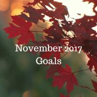 November 2017 Goals, and an October Wrap-up