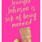 Jennifer Johnson is Sick of Being Married