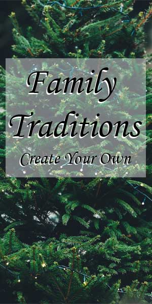 Christmas Traditions-Creating Your Own