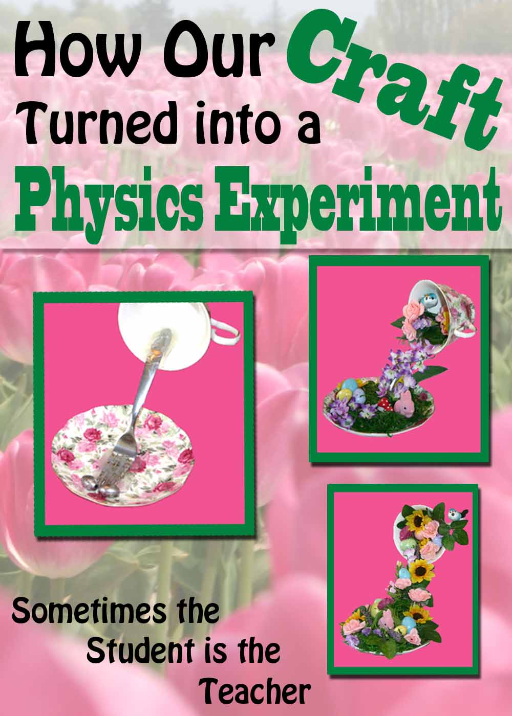 How our craft turned into a physics experiment- great craft for Mother's Day or Easter