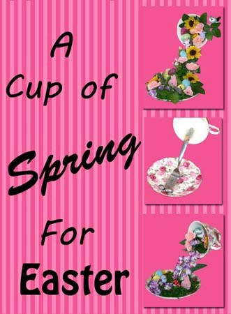 Cup of Spring- Craft for Mother's Day or Easter