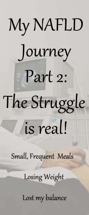 My NAFLD Journey- Part 2- The Struggle Is Real