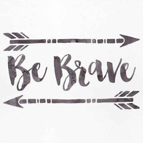 Shanty2Chic Be Brave Printable