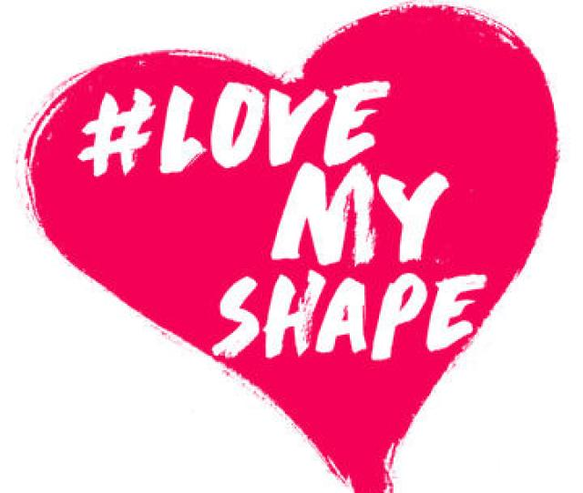 Say These Words And Say Them Out Loud I Love My Shape Because Then Fill In The Blank Go Ahead And Take A Minute Take A Few