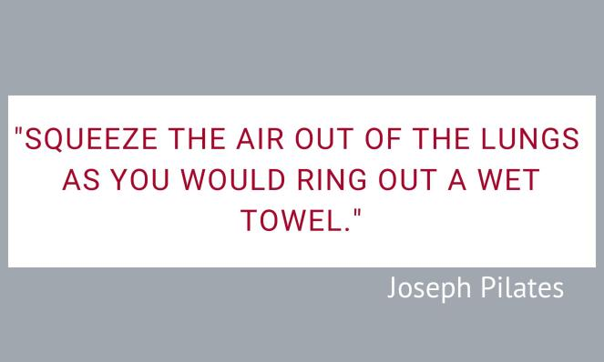 Joseph Pilates quote on squeezing air out