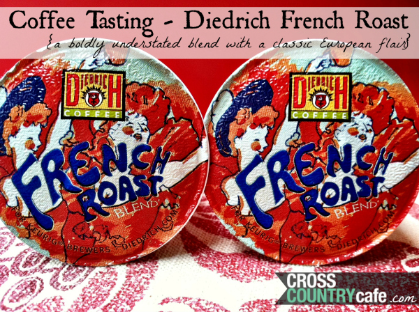 Diedrich French Roast Keurig Kcup Coffee Review