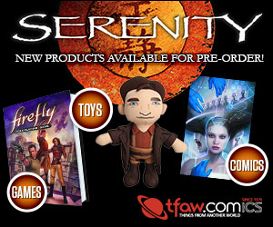 Save 10 to 20% off Serenity stuff at TFAW.com!