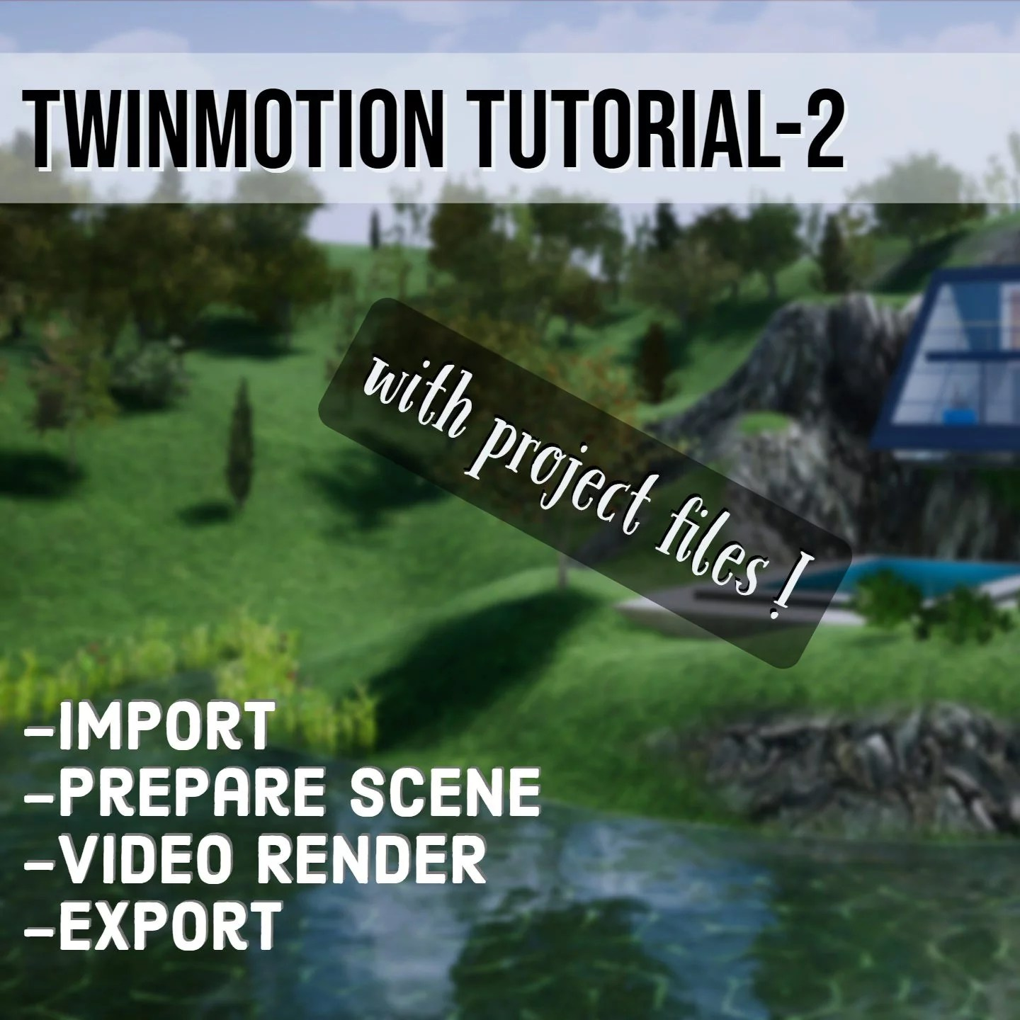 Twinmotion Tutorial 2   Share Textures