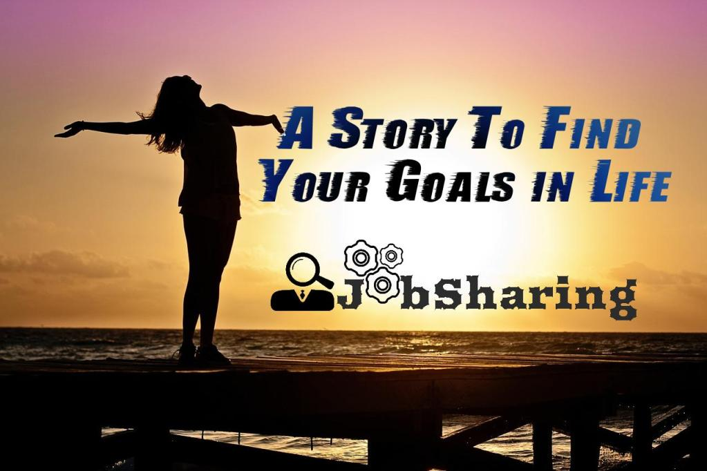 A Story that can Bring You Closer to Your Goals in Life