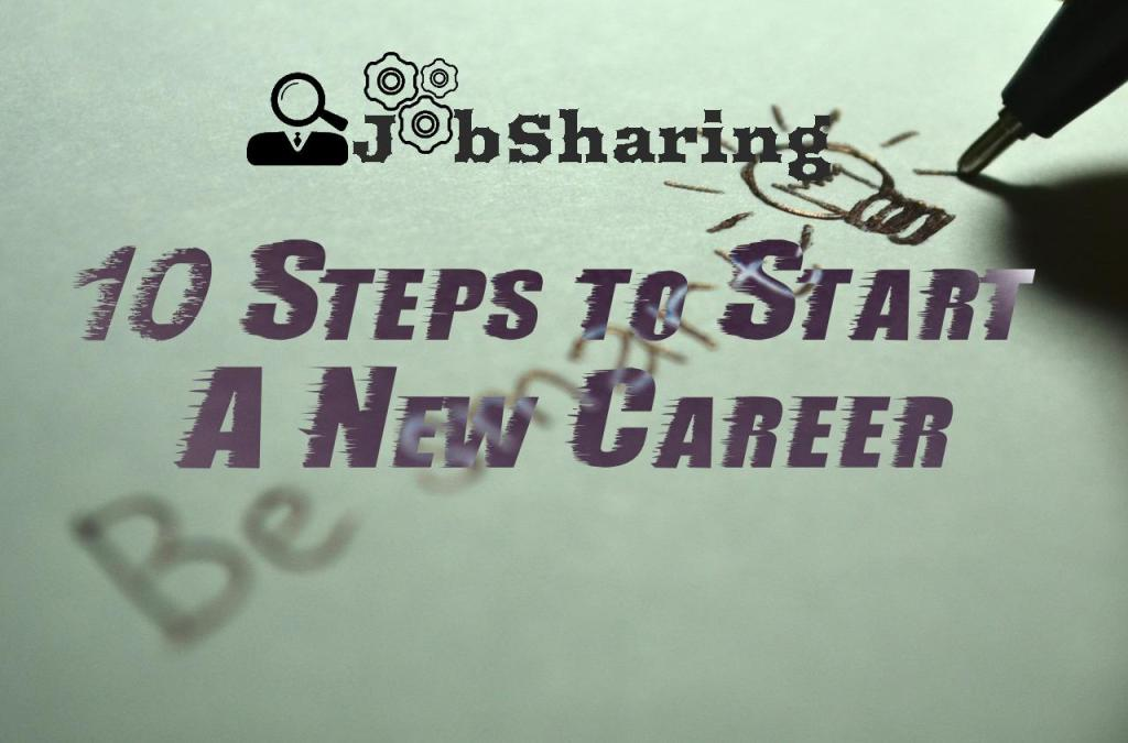 10 Necessary Steps to Start A New Career