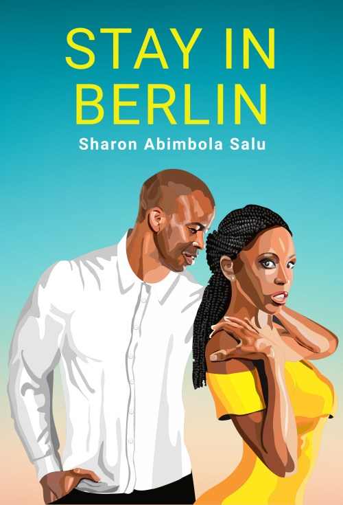 Stay-in-Berlin-Updated-Cover-Nigerian-Romance-Story