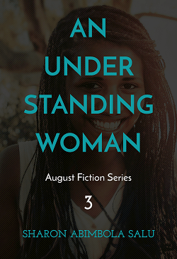 An Understanding Woman: August Fiction Series, Story 3