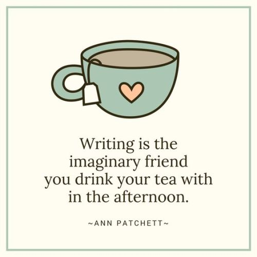Ann Patchett Quote - Afternoon Tea