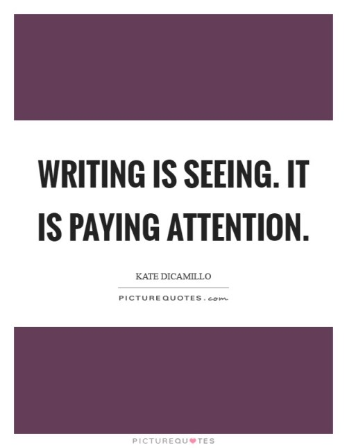 Writing is Seeing - Kate DiCamillo Quote