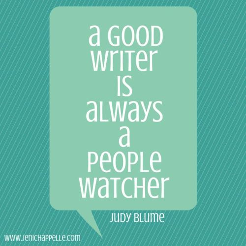 Judy Blume - People Watcher - Writer Quote