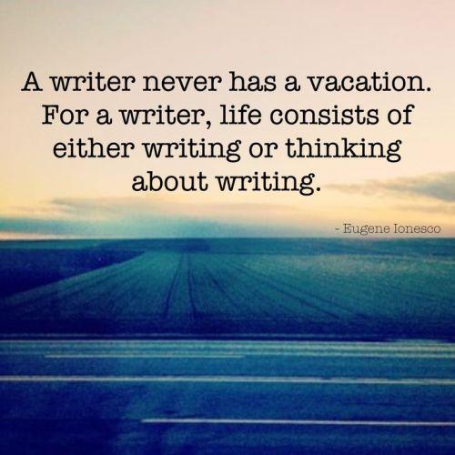 Eugene Ionesco - Writing Quote - Vacation