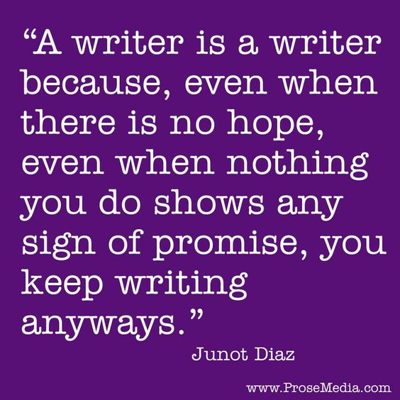 Quote: Junot Diaz on Writing and Perseverance