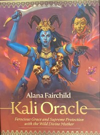 Kali Oracle: Ferocious Grace and Supreme Protection with the Wild Divine Mother | Shasta Rainbow Angels