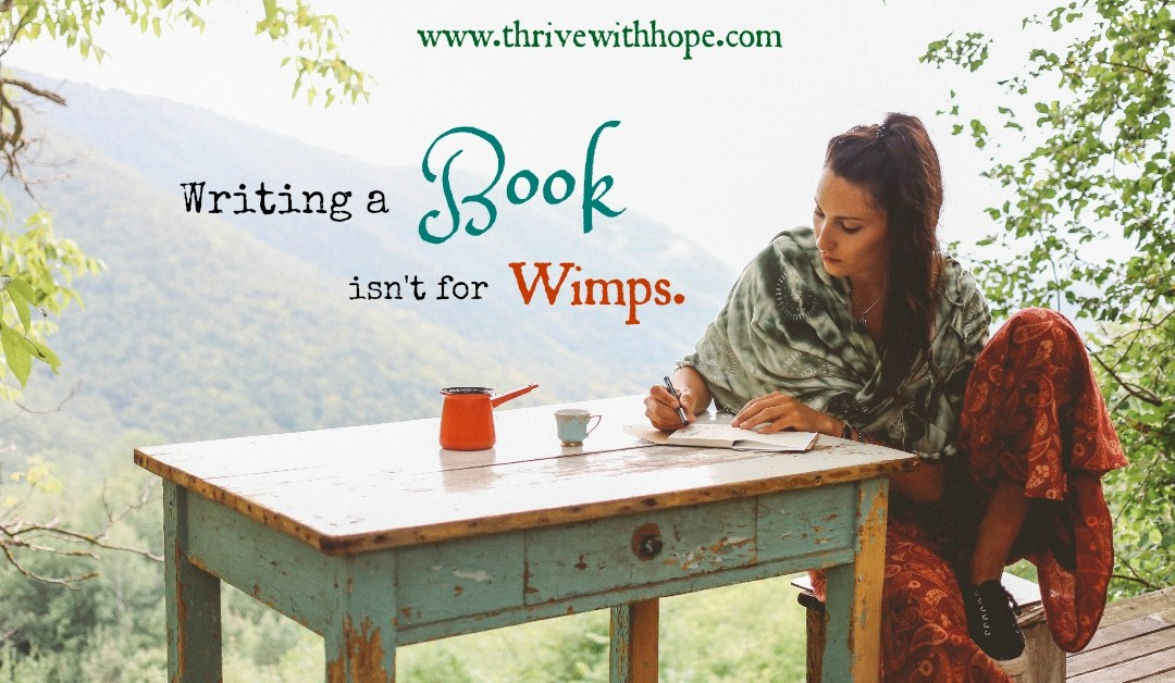 Writing a Book Isn't for Wimps