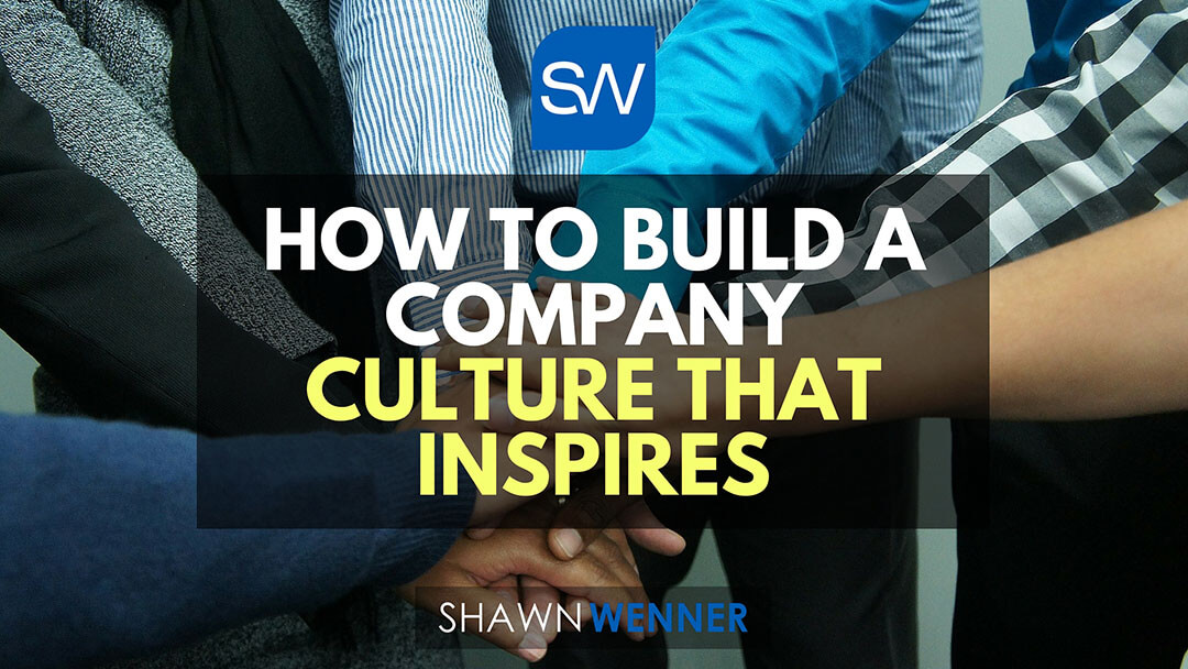 How To Build A Company Culture That Inspires