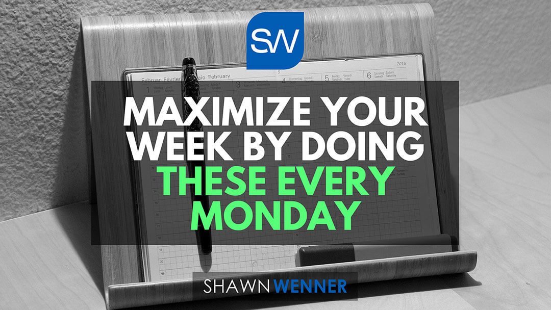 Maximize Your Week By Doing These Every Monday