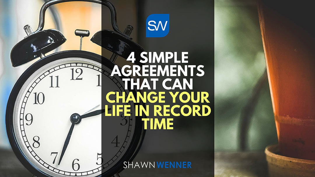 4 Agreements That Can Change Your Life in Record Time