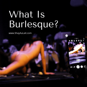 what is burlesque - shayaulait.com