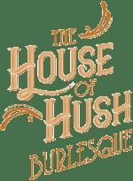House of Hush Burlesque