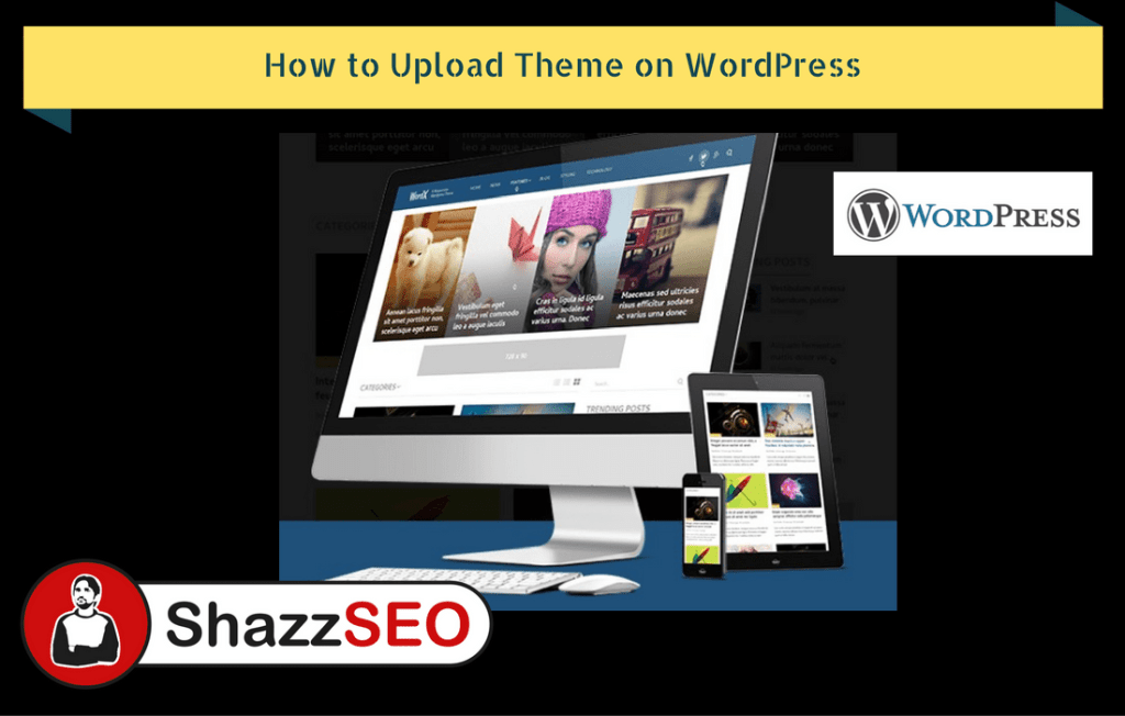 How to Upload Theme on WordPress
