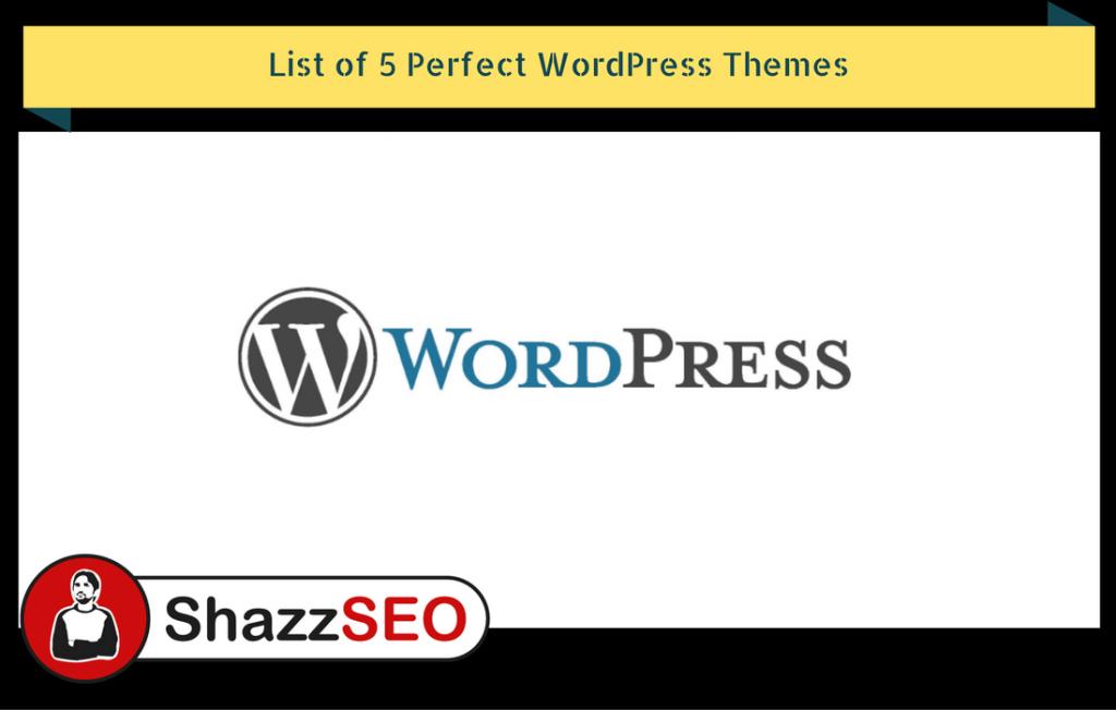 list-of-5-perfect-wordpress-themes