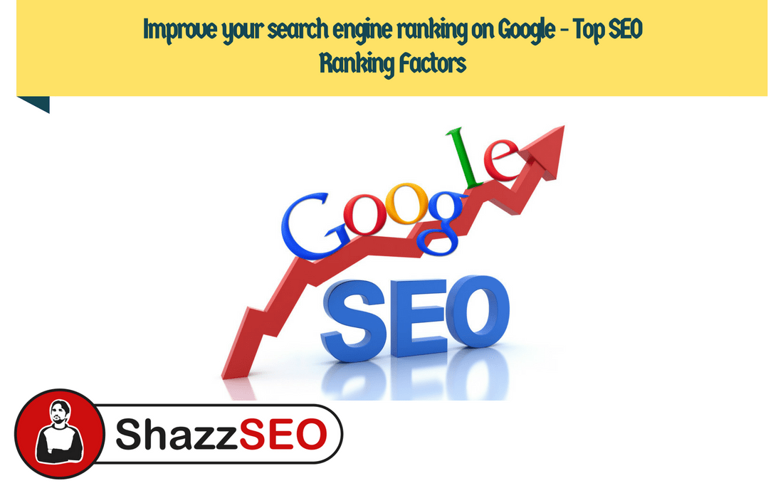 improve-your-search-engine-ranking-on-google-top-seo-ranking-factors